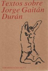 Textos Sobre Jorge Gaitán Durán A